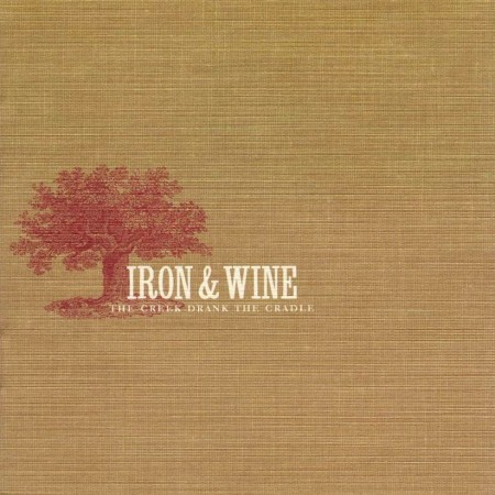 Iron and Wine - The Creek Drank The Cradle - front